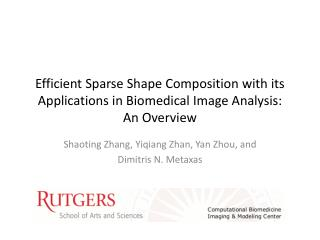 Shaoting Zhang,  Yiqiang  Zhan, Yan Zhou, and Dimitris  N. Metaxas