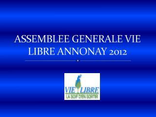 ASSEMBLEE GENERALE VIE LIBRE ANNONAY 2012