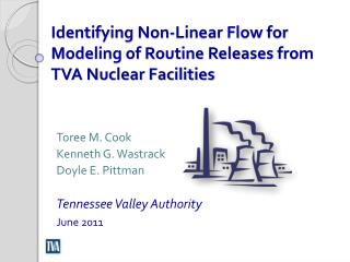 Identifying Non-Linear Flow for Modeling of Routine Releases from TVA Nuclear Facilities