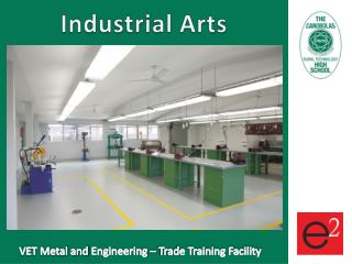 VET Metal and  Engineering – Trade Training Facility