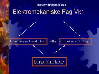 Elektromekaniske Fag Vk1