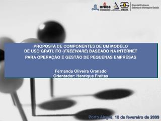 PROPOSTA DE COMPONENTES DE UM MODELO DE USO GRATUITO ( FREEWARE ) BASEADO NA INTERNET