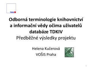Helena Kučerová VOŠIS Praha