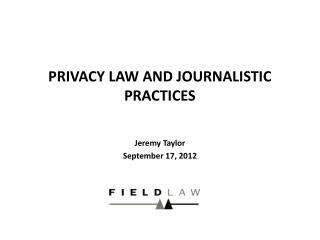 PRIVACY LAW AND JOURNALISTIC PRACTICES