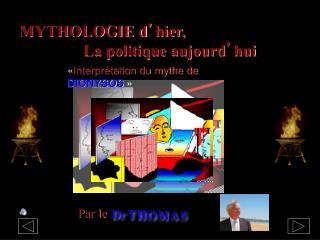 MYTHOLOGIE d ' hier,  La politique aujourd ' hui