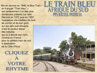 "Mis en service en 1946, le Blue Train –  en français ""Train bleu"" –"