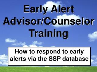 Early Alert  Advisor/Counselor Training
