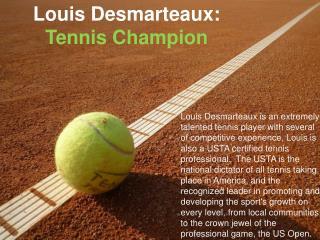 Louis Desmarteaux - Tennis Champion