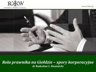 Rola prawnika na Giełdzie  –  spory korporacyjne dr Radosław L. Kwaśnicki