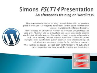 Simons  FSLT14  Presentation An afternoons  training on  WordPress