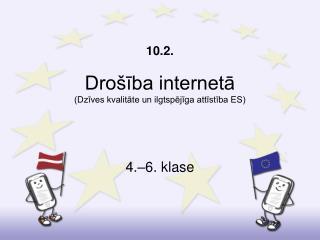 10.2. Drošība internetā (Dzīves kvalitāte un ilgtspējīga attīstība ES)