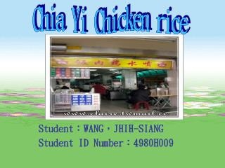 Student : WANG , JHIH-SIANG Student ID Number : 4980H009