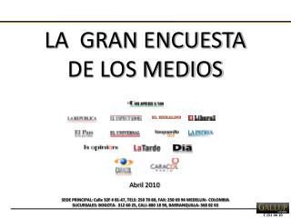 LA  GRAN ENCUESTA DE LOS MEDIOS