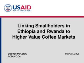 Linking Smallholders in Ethiopia and Rwanda to  Higher Value Coffee Markets