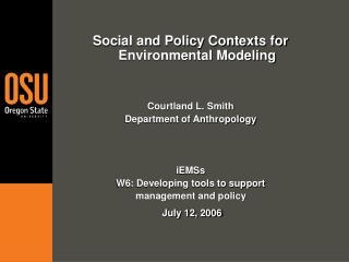 Social and Policy Contexts for Environmental Modeling Courtland L. Smith