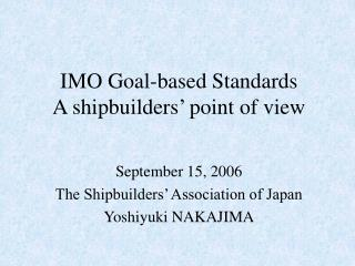 IMO Goal-based Standards A shipbuilders' point of view