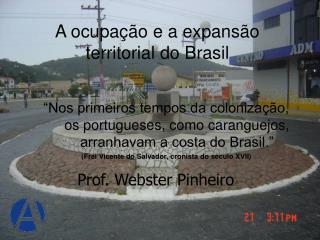 A ocupa��o e a expans�o  territorial do Brasil