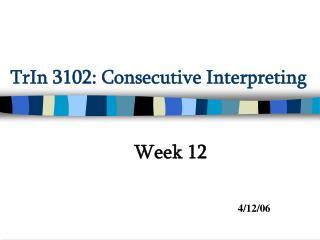 TrIn 3102: Consecutive Interpreting