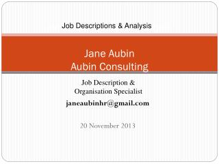 Job Descriptions & Analysis Jane Aubin Aubin Consulting