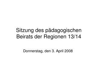 Sitzung des p�dagogischen Beirats der Regionen 13/14