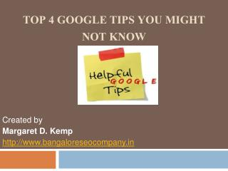 Top 4 Google Tips You Might  Not Know