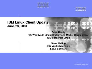 IBM Linux Client Update June 23, 2004