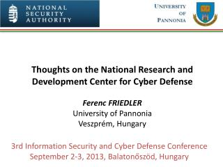 Thoughts on the  N ational  Research and Development Cent er  for Cyber  Defen s e Ferenc Friedler