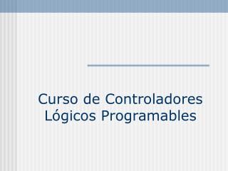Curso de Controladores Lógicos Programables