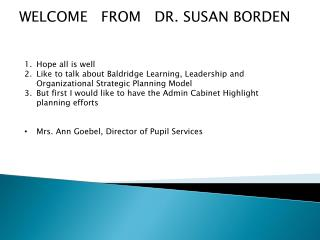 WELCOME   FROM   DR. SUSAN BORDEN