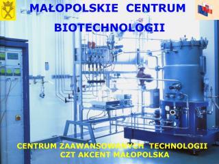 MA?OPOLSKIE  CENTRUM  BIOTECHNOLOGII