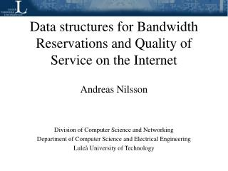 Data structures for Bandwidth Reservations and Quality of Service on the Internet