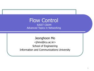 Flow Control  KAIST CS644 Advanced Topics in Networking