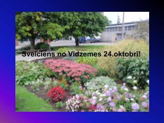 Sveiciens no Vidzemes 24.oktobrī!