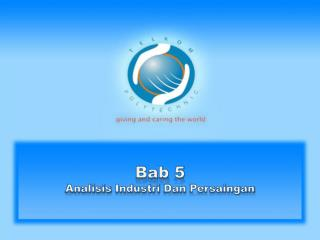 Bab  5  Analisis Industri  Dan  Persaingan