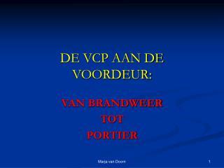 DE VCP AAN DE VOORDEUR: