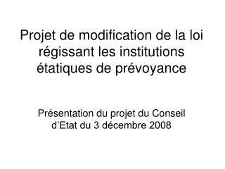 Projet de modification de la loi régissant les institutions étatiques de prévoyance