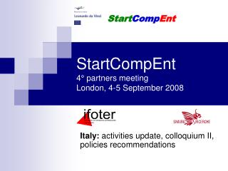 StartCompEnt 4° partners meeting London, 4-5 September 2008