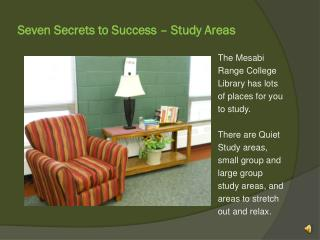 Seven Secrets to Success � Study Areas