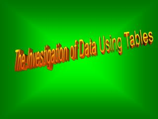 The Investigation of Data Using Tables