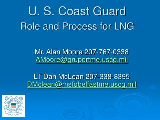 U. S. Coast Guard  Role and Process for LNG