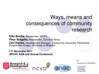 Ways, means and consequences of community research