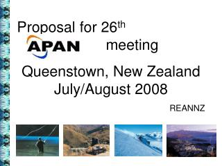 We propose the 26th APAN meeting be held in Queenstown
