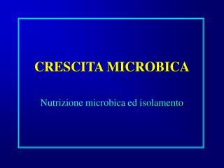 CRESCITA MICROBICA