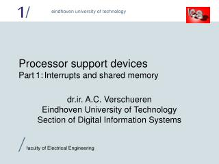 Processor support devices Part 1:	Interrupts and shared memory