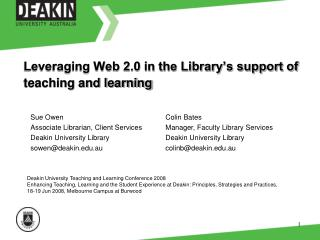 Leveraging Web 2.0 in the Library�s support of teaching and learning