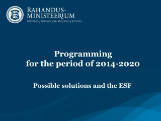 Programming  for the period of 2014-2020