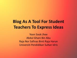 Blog As A Tool For Student Teachers To Express Ideas