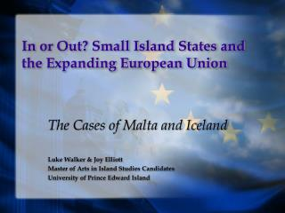 In or Out? Small Island States and the Expanding European Union