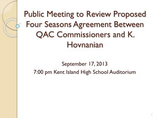 September 17, 2013 7:00 pm Kent Island High School Auditorium