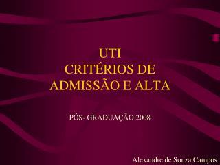 UTI CRITÉRIOS DE ADMISSÃO E ALTA